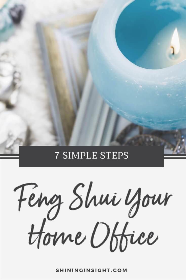7 Simple Steps to Feng Shui Your Home Office