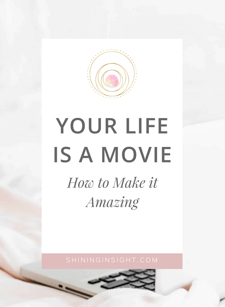 Your Life is a Movie - How to Make it Amazing